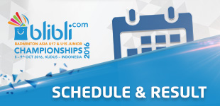 Schedule and Result of Blibli.com Badminton Asia U17 & U15 Junior Championships 2016