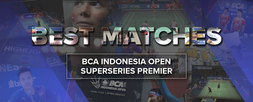 Best Matches BCA Indonesia Open Superseries Premier 2016