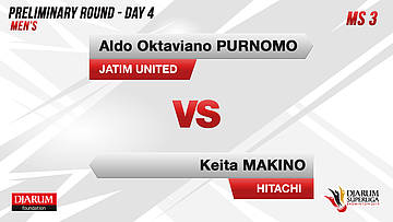 PRELIMINARY ROUNDS | MS3 | ALDO OKTAVIANO PURNOMO (JATIM UNITED) VS KEITA MAKINO (HITACHI JAPAN)