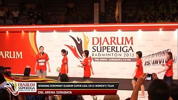 Winning Ceremony DJARUM SUPERLIGA 2013 Women's Team