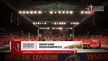 Event Highlight Djarum Superliga Badminton 2015