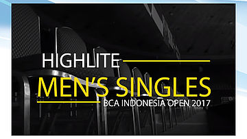 Men's Singles Highlite BCA Indonesia Open 2017
