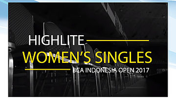 Women's Singles Highlite BCA Indonesia Open 2017
